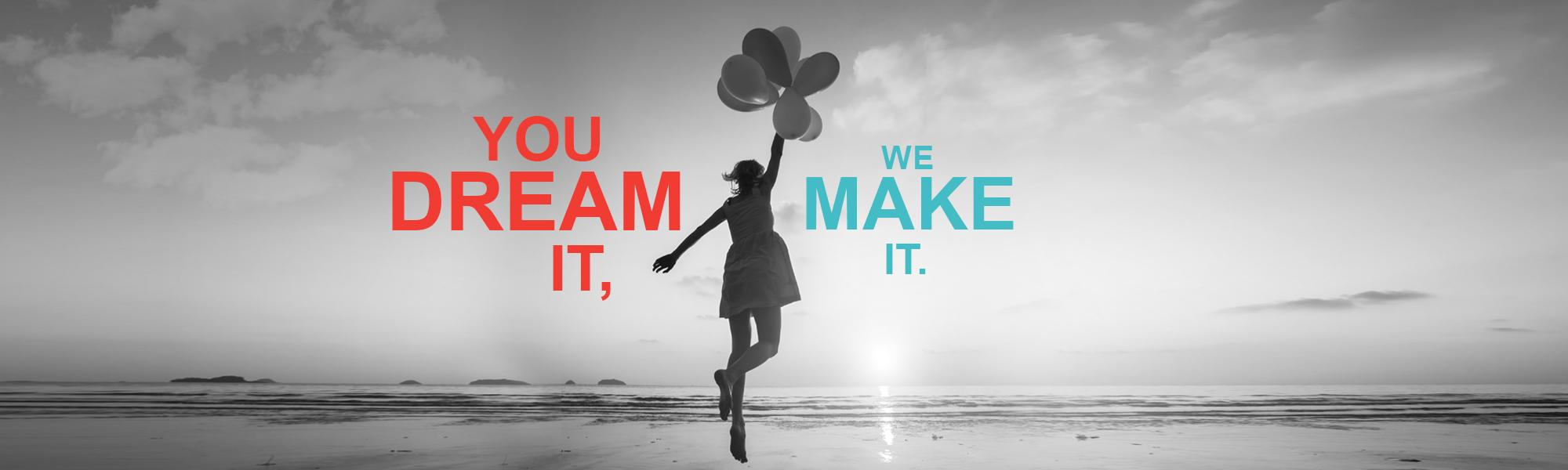 you-dream-we-make